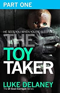 The Toy Taker: Part 1, Prologue to Chapter 3