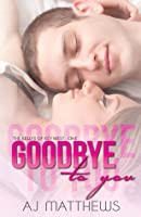 Goodbye To You (The Kellys of Key West #1)