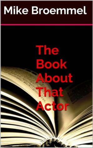 The Book About That Actor