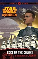 Star Wars Rebels: Edge of the Galaxy (Servants of the Empire #1)