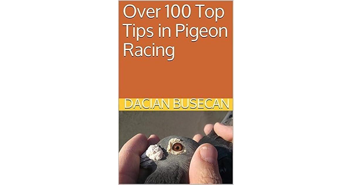 Over 100 Top Tips in Pigeon Racing by Dacian Busecan