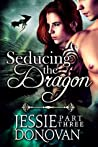 Seducing the Dragon: Part 3 (Stonefire Dragons, #2 part 3 of 4)