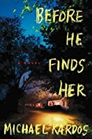 Before He Finds Her: A Novel
