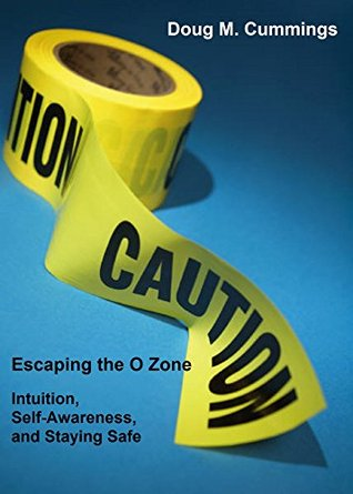 Escaping the O Zone: Intuition, Situational Awareness and Staying Safe
