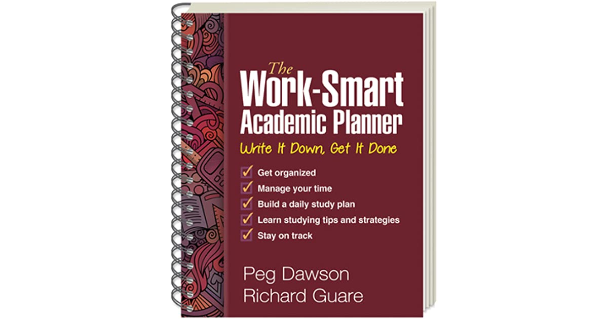 The work smart academic planner write it down get it done by peg the work smart academic planner write it down get it done by peg dawson malvernweather Image collections
