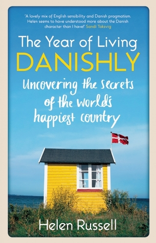 The Year of Living Danishly: My Twelve Months Unearthing the