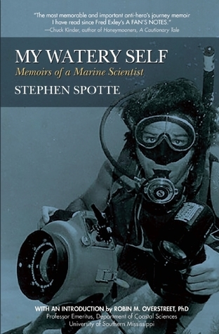 My Watery Self Memoirs of a Marine Scientist
