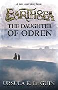 The Daughter of Odren (Earthsea Cycle, #6.5)
