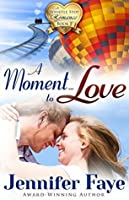 A Moment To Love (Whistle Stop Romance #1)