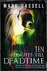Ten Minutes Till Deadtime