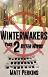 Winterwakers Part 2: Bitter Winds (Winterwakers, #2)