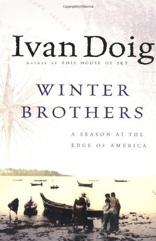 Winter Brothers A Season at the Edge of America