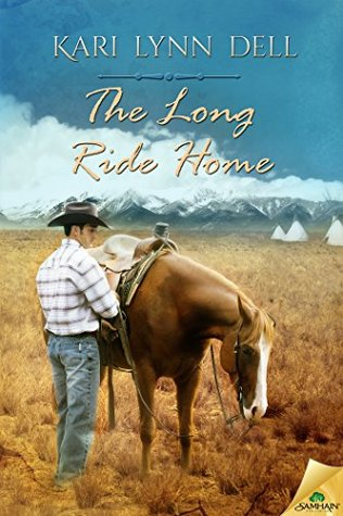 The Long Ride Home by Kari Lynn Dell