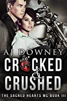 Cracked & Crushed (The Sacred Hearts MC #3)