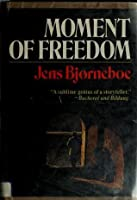 Moment of Freedom: The Heiligenberg Manuscript