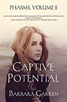 Captive Potential (Phasms Book 2)