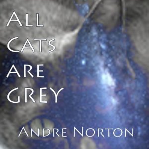 All Cats are Grey by Andre Norton