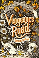 Vengeance Road (Vengeance Road, #1)