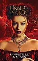 Under My Skin (Immortality Strain, #1)