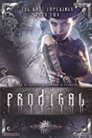 Prodigal / Riven (The Lost Imperials, #2-3)