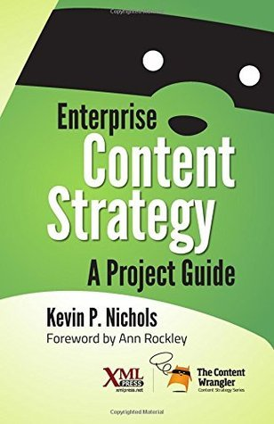 Enterprise Content Strategy  A Project Guide