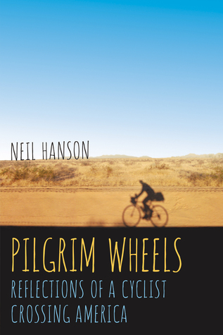 Pilgrim Wheels: Reflections of a Cyclist Crossing America