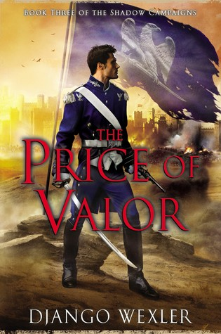 The Price of Valor (The Shadow Campaigns, #3)