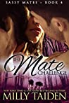 The Mate Challenge (Sassy Mates, #4)