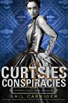 Curtsies & Conspiracies by Gail Carriger