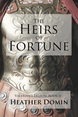 The Heirs of Fortune (Valerian's Legion, #2)