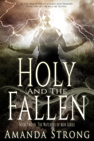 Holy and the Fallen (The Watchers of Men, #2)
