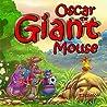 Oscar the Giant Mouse