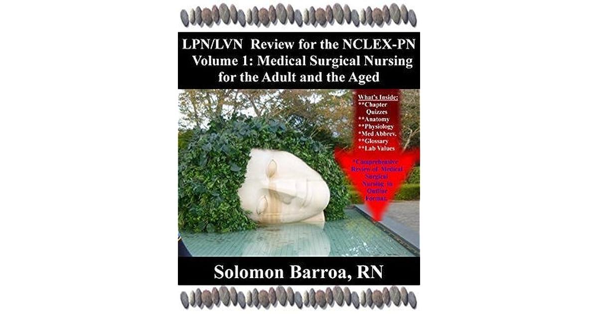 LPN/LVN Review for the NCLEX-PN, Volume 1: Medical Surgical Nursing ...