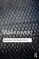Argonauts of the Western Pacific (Routledge Classics)