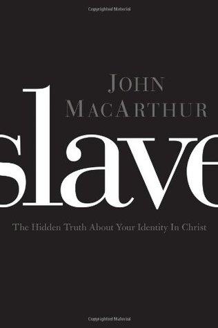 Slave by John F. MacArthur Jr.