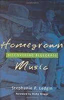 Homegrown Music: Discovering Bluegrass