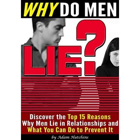In men why relationships lie do Why Do