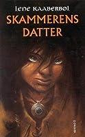 Skammerens datter (Skammerserien, #1)