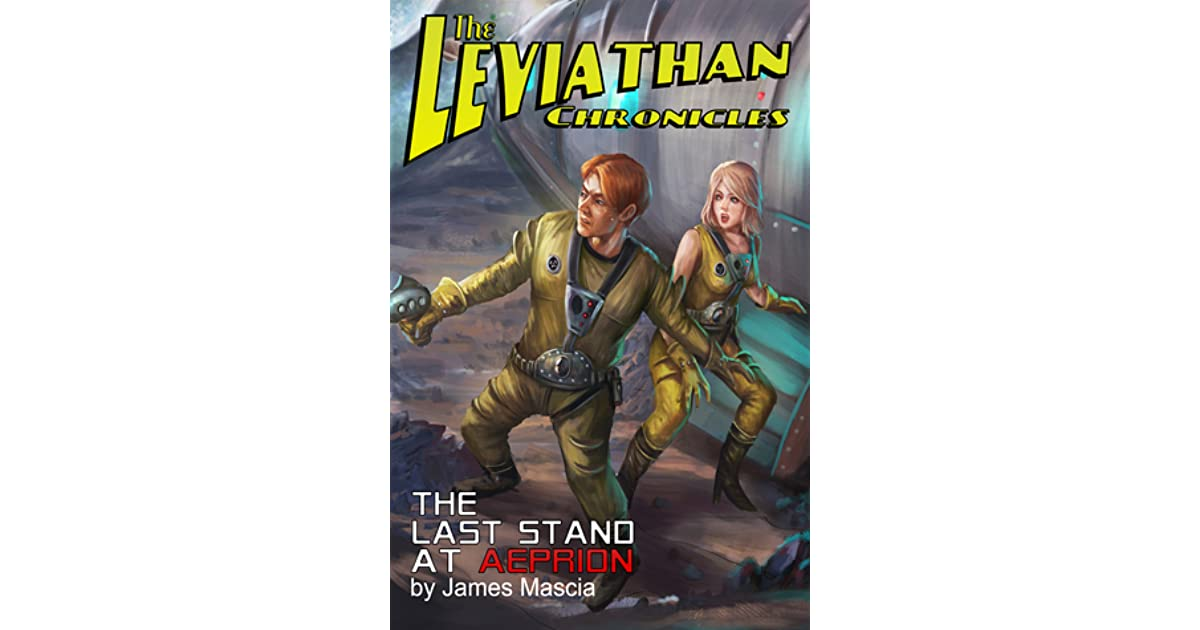 """The Leviathan Chronicles"""" The Last Stand at Aeprion by ..."""