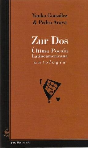 Zur Dos. Última Poesía Latinoamericana