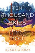 Ten Thousand Skies Above You
