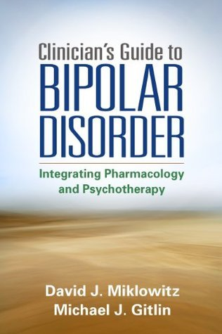 Clinician-s-Guide-to-Bipolar-Disorder-Integrating-Pharmacology-and-Psychotherapy