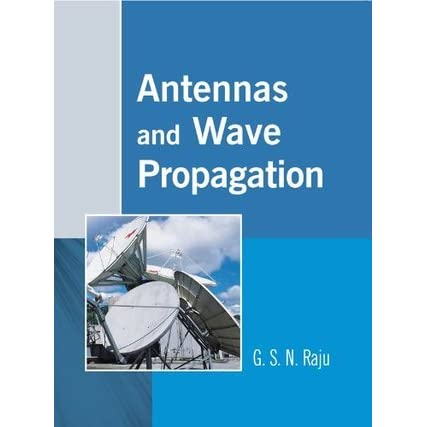 antenna and wave propagation Modern antennas- reconfigurable antenna, active antenna, dielectric antennas, electronic band gap structure and applications, antenna measurements-test ranges, measurement of gain, radiation pattern, polarization, vswr unit v propagation of radio waves.