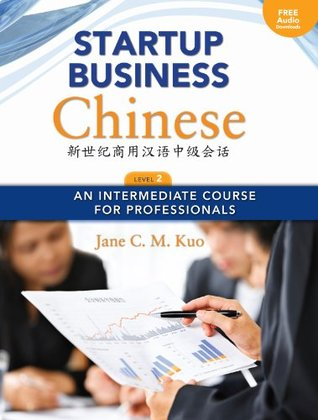 Startup Business Chinese, Level 2 Textbook & Workbook:An