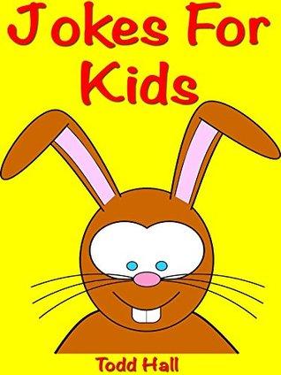 Books For Kids: Jokes For Kids: (Books For Kids - Jokes For Kids - Kids Jokes - Jokes For Children - Funny Jokes For Kids Free - Jokes For Kids Free)
