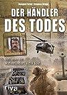 Der Händler des Todes: Das Leben des Waffenhändlers Victor Bout