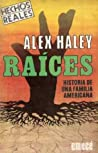 Raíces by Alex Haley