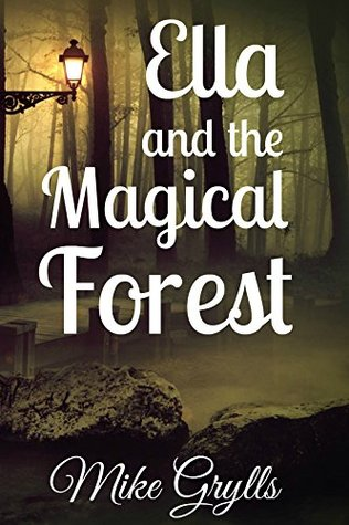 Books For Kids: Ella and the Magical Forest: Bedtime Stories For Kids Ages 3-8 (Kids Books - Bedtime Stories For Kids - Children's Books - Free Stories)