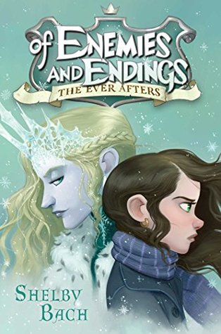Of Enemies and Endings (The Ever Afters, #4). by Shelby Bach