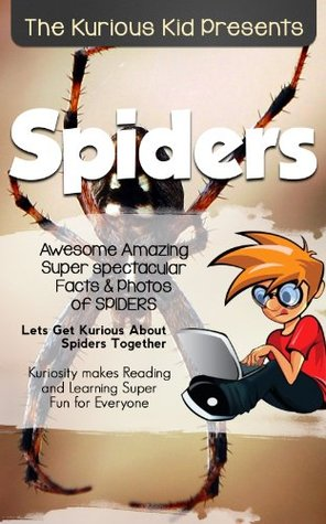 Children's book about spiders (kids books age 3 to 6)Illustrated kids eBooks 3-8(Early learning ) Kurious Kids Funny Bedtime kids story / Beginner Readers Non-Fiction about Spiders
